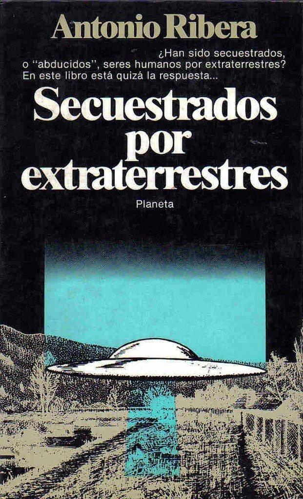 Secuestrado por Extraterrestres (1981) - Antonio Ribera