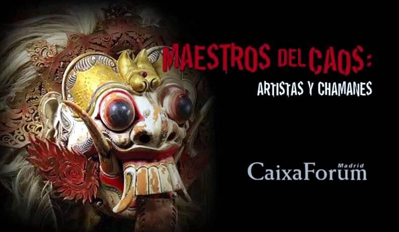 Exposición Maestros del Caos hasta el 19 de Mayo 2013 – España Madrid