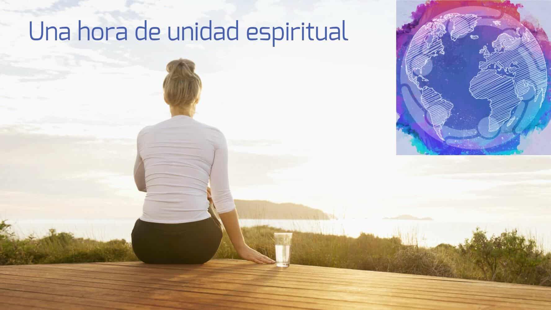 Una hora de unidad espiritual #HourOfSpiritualUnity