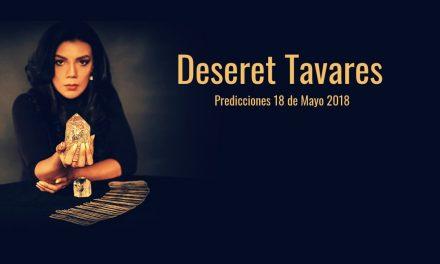 Predicciones Deseret Tavares 18 de Mayo 2018