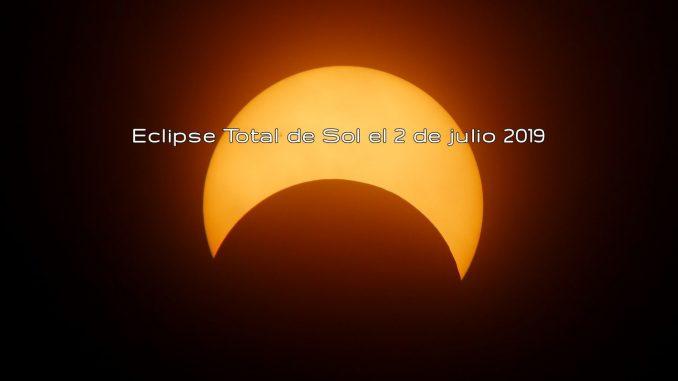 Eclipse total de Sol el 2 de julio 2019